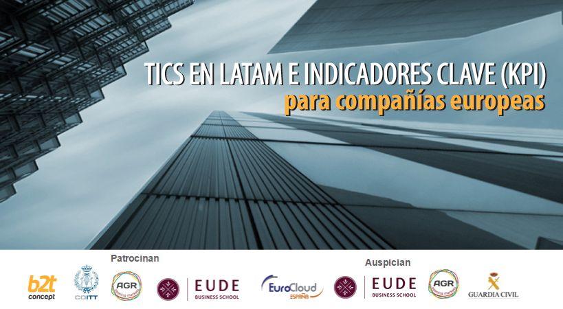 TICS en Latam e indicadores clave para compañías europeas