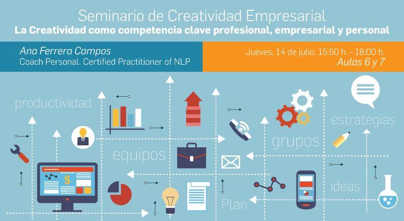 Foto - Seminario de Creatividad Empresarial: La Creatividad como competencia clave profesional, empresarial y personal