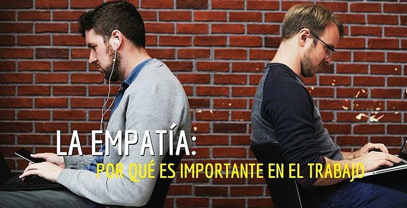 La empatía: por qué es importante en el trabajo | EUDE Business School